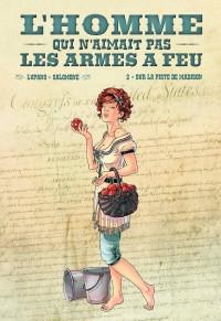 P. Salomone & Lupano L'homme qui n'aimait pas les armes à feu - Amazonie BD - BD Must