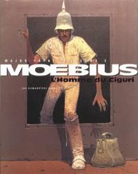 """Moebius - Major Fatal """"L'homme de Ciguri"""" - Amazonie BD"""