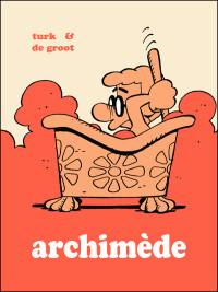 """Turk & de Groot """"Archimède - Amazonie BD"""