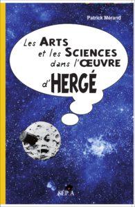 P. Mérand - Les Arts et les sciences dans l'oeuvre d'Hergé - Amazonie BD