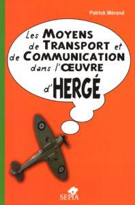 P. Mérand - Les moyens de transport et de communication dans l'oeuvre d'Hergé - Amazonie BD