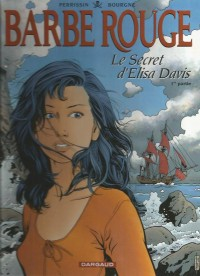 "Bourgne & perrisin - Barbe Rouge  ""Le secret d'Elisa Davis"" - Amazonie BD"