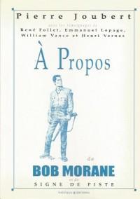 Pierre Joubert Follet, E. Lepage, W. Vance & Henri Vernes - à propos de Bob Morane et de signe de piste - Amazonie BD