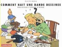 P. Goddin - Comment nait une bande dessinée par dessus l'épaule d'Hergé - Amazonie BD