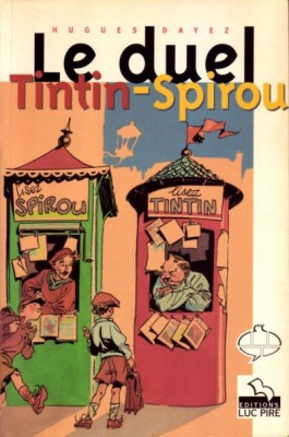 Hugues Dayez - Le duel Tintin - Spirou - Amazonie BD