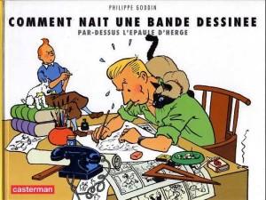 Hergé Tintin - P. Goddin – Comment nait une bande dessinée par dessus l'épaule d'Hergé - Amazonie BD