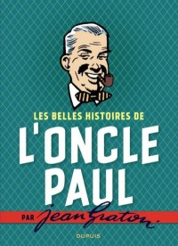 Jean Graton - Les belles histoires de l'Oncle Paul - Intégrale - Amazonie BD