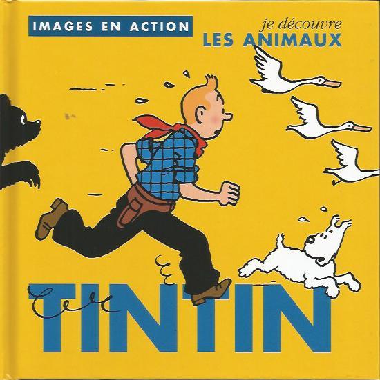 Herge Tintin Images En Action Je Decouvre Les Animaux Livre Enfants Amazonie Bd Librairie Bd A Paris